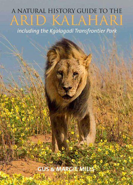 Natural History Guide to the Arid Kalahari