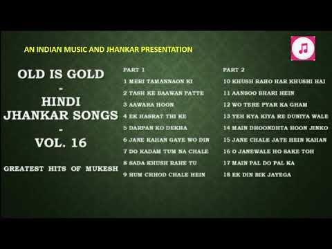 Old Is Gold Hindi Jhankar Songs Vol 16 Greatest Hits Of Mukesh Ii 2019 Youtube Songs Mp3 Song Mp3 Song Download