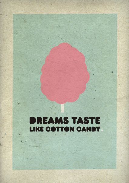 dreams taste like cotton candy