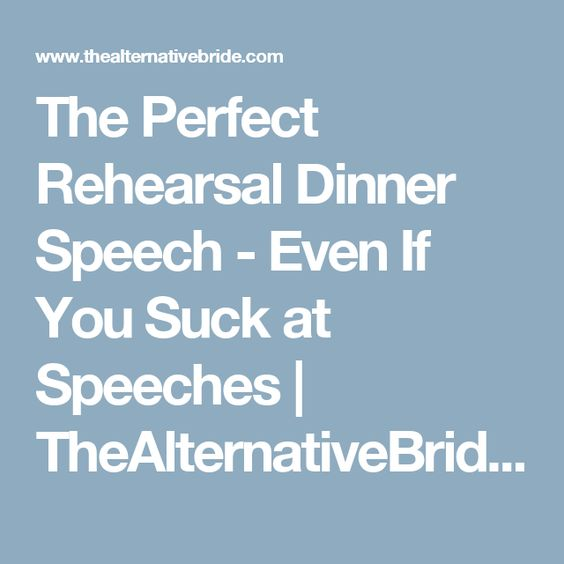 The Perfect Rehearsal Dinner Speech  Even If You Suck At Speeches