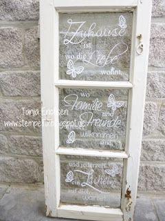 Im WWW gibt es so viele wunderbare Texte, Weisheiten, Zitate...,   die man gut gebrauchen kann, wenn man alte Fenster pimpen möchte.   ...