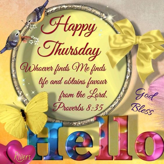 Hi, Happy Thursday, Proverbs 8:35