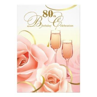 Roses and Champagne 80th Birthday Invitations #80th #roses
