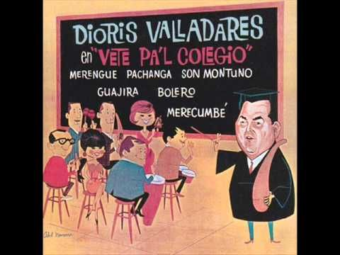 """DIORIS VALLADARES, """"VETE PAL COLEGIO."""""""