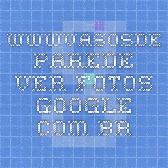 wwwvasosde parede ver fotos .google.com.br