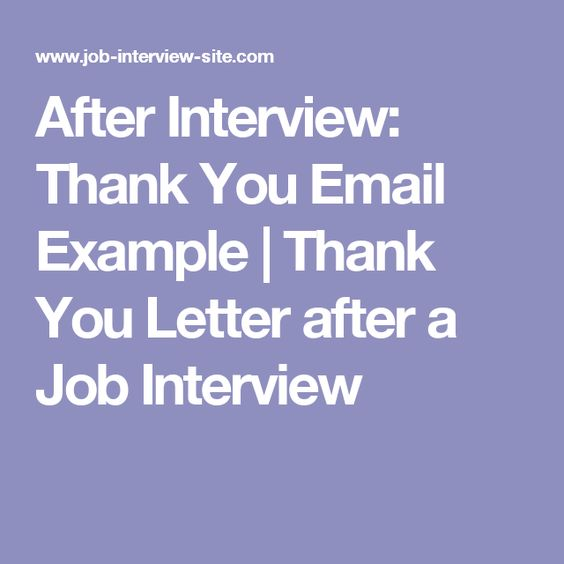 After Interview Thank You Email Example Thank You Letter after - interview thank you email