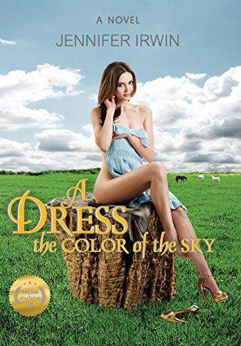 A Dress the Color of the Sky by Jennifer Irwin https://www.amazon.co.uk/dp/0999009656/ref=cm_sw_r_pi_dp_x_GR6Xzb2PBMH9V