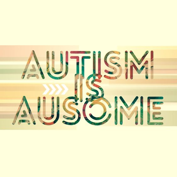 Autism is Ausome Autistic Quote Words of Wisdom Life Quote by Davs