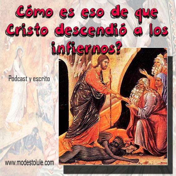 Modesto Lule Zavala msp: Cristo descendió a los infiernos. Podcast y escrito.
