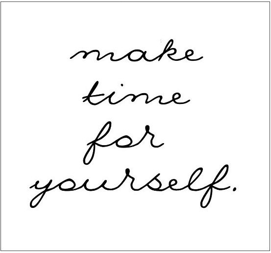 Make Time For Yourself—No, Seriously.