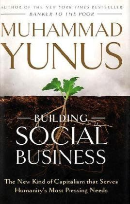 Bestseller Books Online Building Social Business: The New Kind of Capitalism That Serves Humanity's Most Pressing Needs Muhammad Yunus $10.12  - http://www.ebooknetworking.net/books_detail-B004LQ0E7I.html