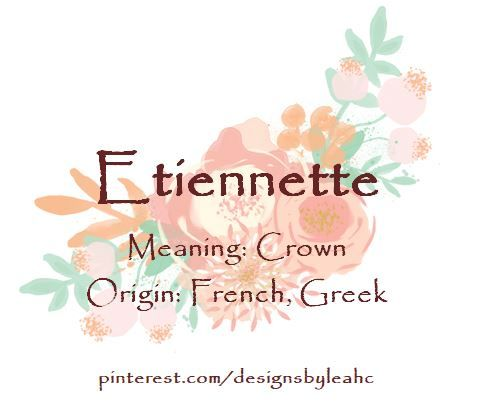 Baby Girl Name Etiennette Meaning Crown Origin French Greek