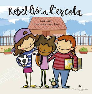 Setembre 2016: Rebel·lió a l'escola / Lola Casas