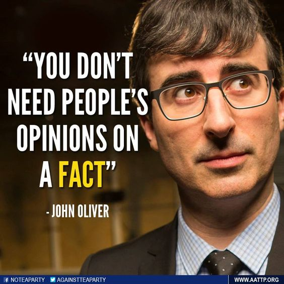 """Facts are based on historical documentation or backed by scientific evidence.  Futile attempts of debate based on nothing but opinions, just lead to Fox """"news""""...not reality."""
