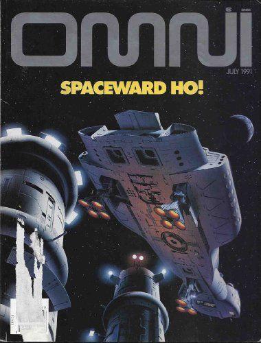 Omni Magazine July 1991 Spaceward Ho by Bob Guccione…