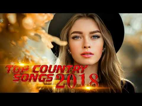 Best New Country Songs Of 2018 Country Songs Playlist 2018 Country Music 2018 Youtube Best New Country Songs New Country Songs Country Songs