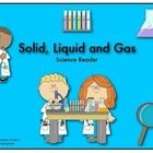 Here is a simple science reader to help you when teaching the three states of matter, solid, liquid and gas.  The students will read a simple defin...