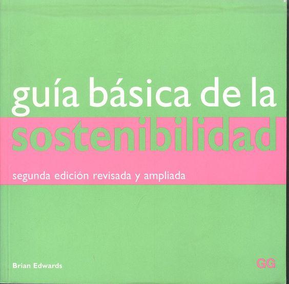 """Edwards, Brian. """"Guía básica de la sostenibilidad"""" 2ª ed. 1 ejemplar"""