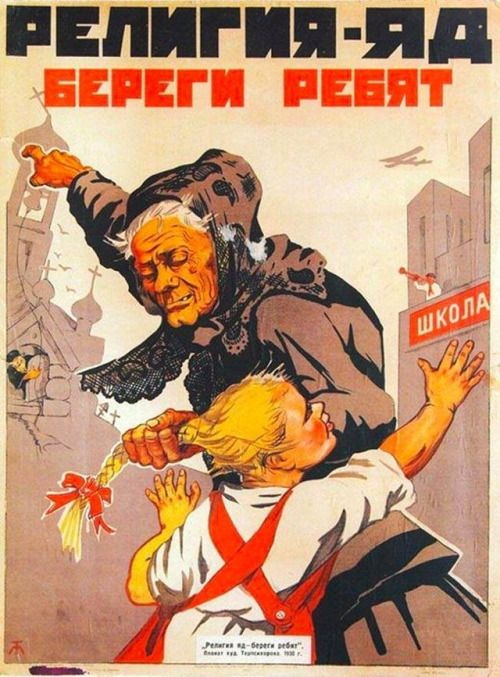 """"""" """"Religion is poison! Protect your children!"""" reads Soviet poster; with the church on the child's left, and the school on her right. (1930) """""""