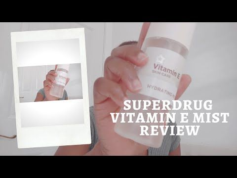Superdrug Vitamine E Hydrating Mist Skincare Review Drugstore Youtube In 2020 Skincare Review Superdrug Hydrating Mist