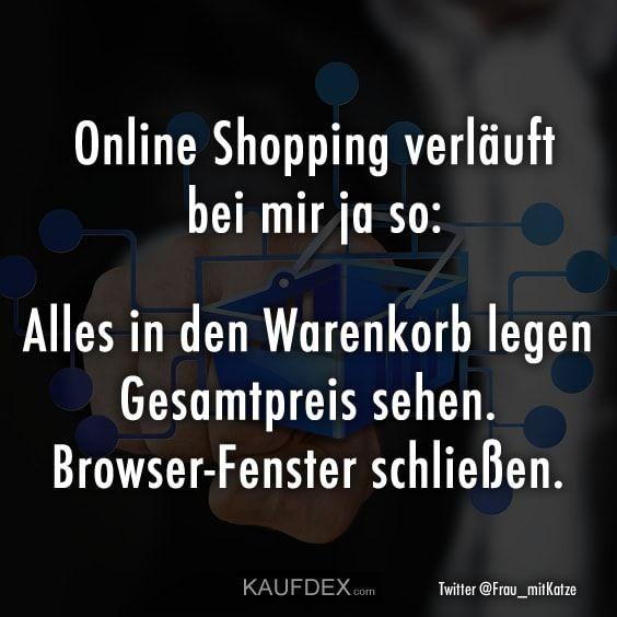 Online Shopping Verlauft Bei Mir Ja So Kaufdex Lustige Spruche Mit Bildern Lustige Spruche Lustige Zitate Spruche