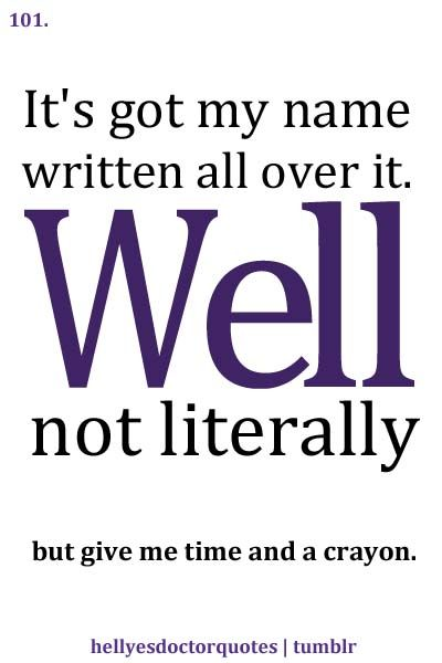 """I am determined to use this quote one day! i love the use of """"well"""" eleven said it but i read it in ten's voice."""