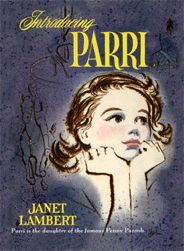 Introducing Parri by Janet Lambert - Now in Print and eBook! Contrary to Parri's hopes and dreams, her parents feel she is too young to embark upon an acting career.