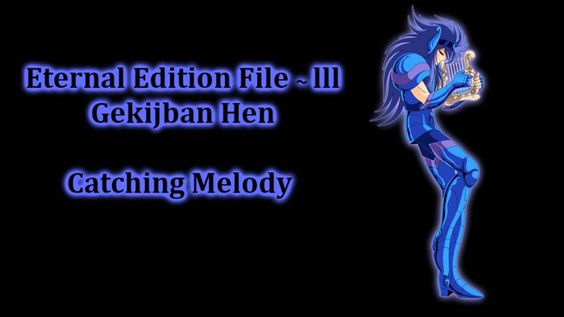 Saint Seiya ~ Eternal Edition File lll - Gekijban Hen ~ Catching Melody