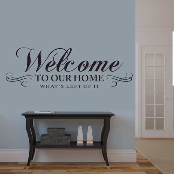 Welcome To Our Home Whats Left Of It Wall Decal Living Room Decor - Wall decals in living room