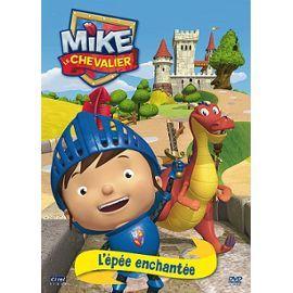 mike le chevalier - l'épée enchantée