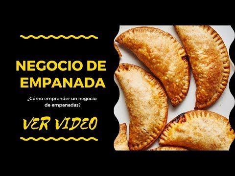Cómo Emprender Un Negocio De Empanadas Ideas De Negocios Youtube Negocios De Comida Anuncios De Comida Empanadas