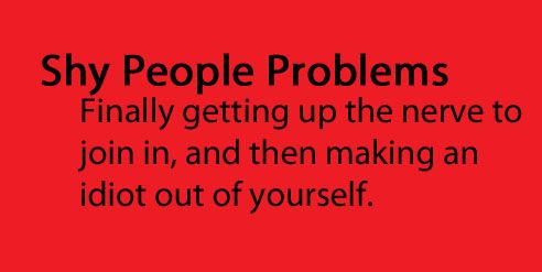 Shy People Problems | shy people problems | Pinterest ...