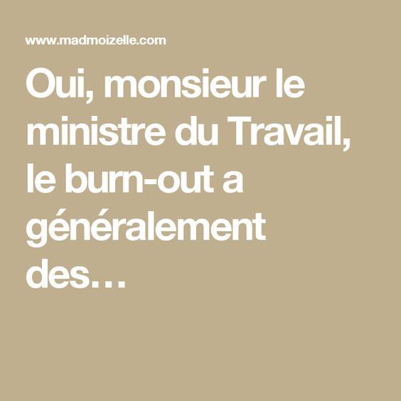 Oui, monsieur le ministre du Travail, le burn-out a généralement des…