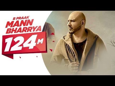 Mann Bharrya Full Song B Praak Jaani Himanshi Khurana Arvindr Khaira Punjabi Songs Youtube Bollywood Songs Bollywood Music Lyrics