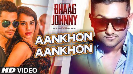 Yo Yo Honey Singh: Aankhon Aankhon VIDEO Song | Bhaag Johnny | T-series