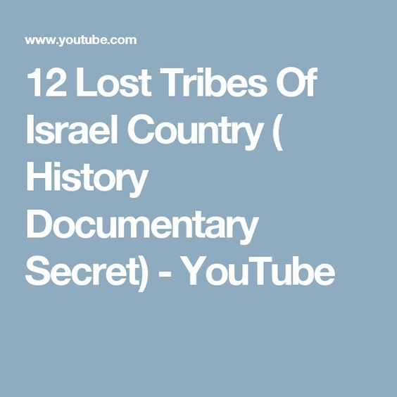 12 Lost Tribes Of Israel Country ( History Documentary Secret) - YouTube