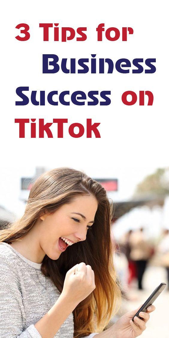 3 Tips For Business Success On Tiktok Success Business Business Marketing Digital Marketing