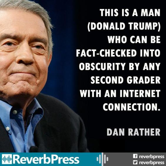 Funny Quotes About Donald Trump by Comedians and Celebrities: Dan Rather on Fact-Checking Trump: