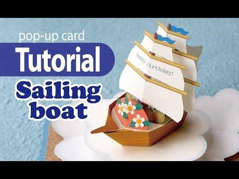 Tutorial Sailing Boat Pop Up Card Youtube Diy Pop Up Cards Birthday Card Pop Up Pop Up Cards