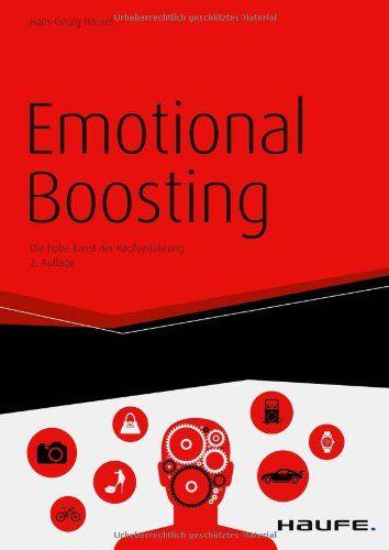 Emotional Boosting: Die hohe Kunst der Kaufverführung von Hans-Georg Häusel http://www.amazon.de/dp/3648029444/ref=cm_sw_r_pi_dp_qH2Cvb0ZXDTZW