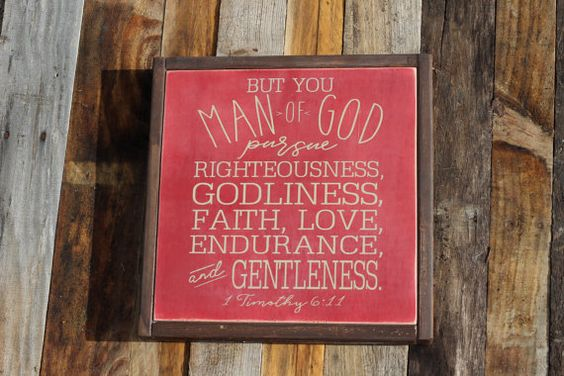 Check out this item in my Etsy shop https://www.etsy.com/listing/384987868/man-of-god-pursue-righteousness-1