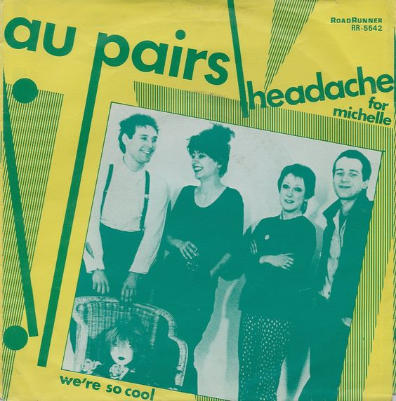 "Au Pairs - Headache For Michelle [1981, Roadrunner Records RR 5542│Netherlands] - 7""/45 vinyl record"