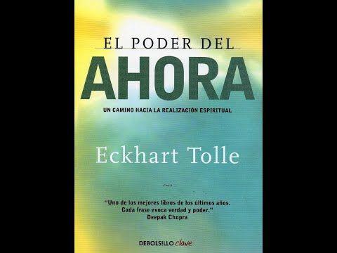 El Poder Del Ahora Audiolibro Completo En Español Por Eckhart Tolle Youtube Libros De Autoayuda Eckhart Tolle Documentos Para Terapia