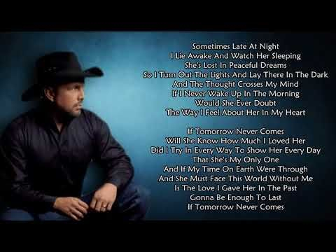 Garth Brooks If Tomorrow Never Comes With Images Garth