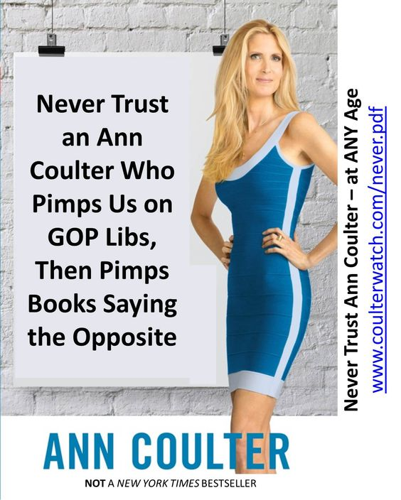 Book: Never Trust Ann Coulter - at ANY Age, located at www.coulterwatch.com/never.pdf.