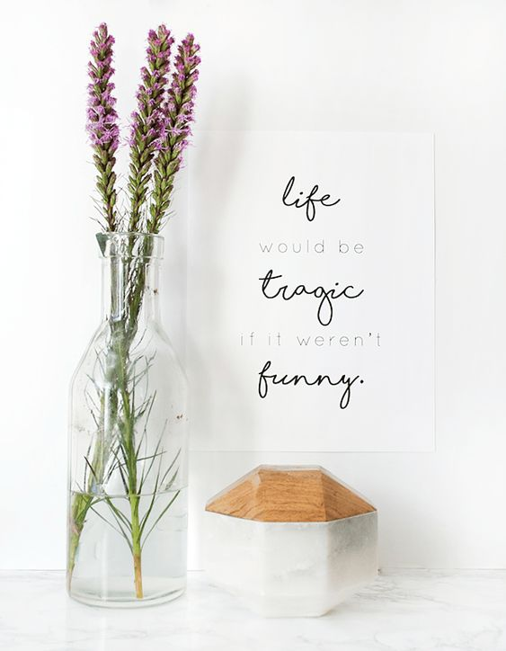Life Would be Tragic if it Weren't Funny - Free Printable for Week 64 of…: