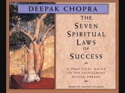 Deepak Chopra: Practicing the Seven Spiritual Laws of Success
