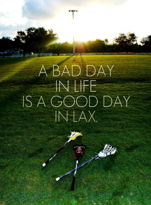 """""""HEY TERPS! Its a BEAUTIFUL day to play lax!"""" -my college coach would say this every day that it was disgusting outside haha"""