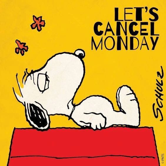 Let's cancel Monday!: