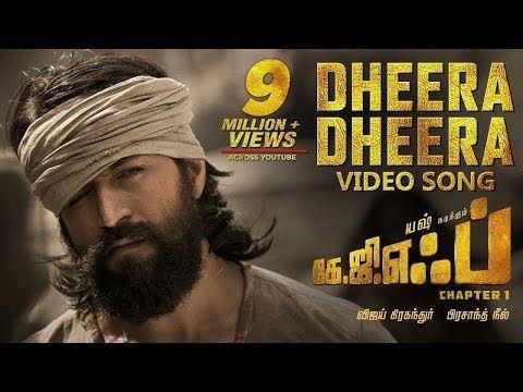 Dheera Dheera Full Video Song Kgf Tamil Movie Yash Prashanth Neel Hombale Films Ravi Basrur Youtube Songs Telugu Movies Song Lyrics